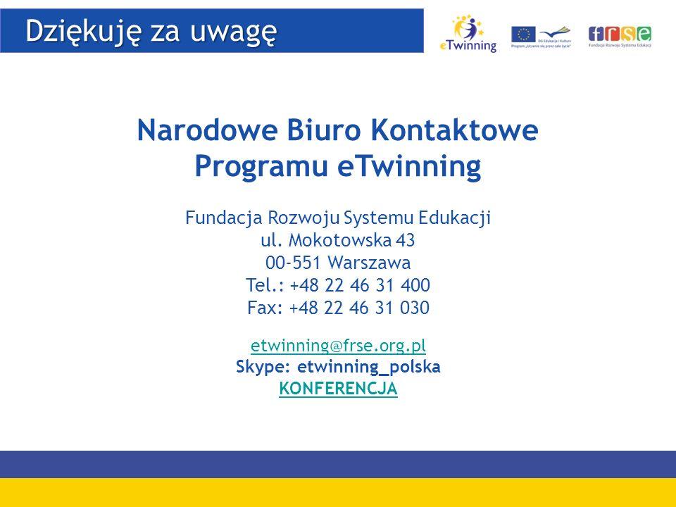 Dziękuję za uwagę Dziękuję za uwagę Narodowe Biuro Kontaktowe Programu eTwinning Fundacja Rozwoju Systemu Edukacji ul. Mokotowska 43 00-551 Warszawa T