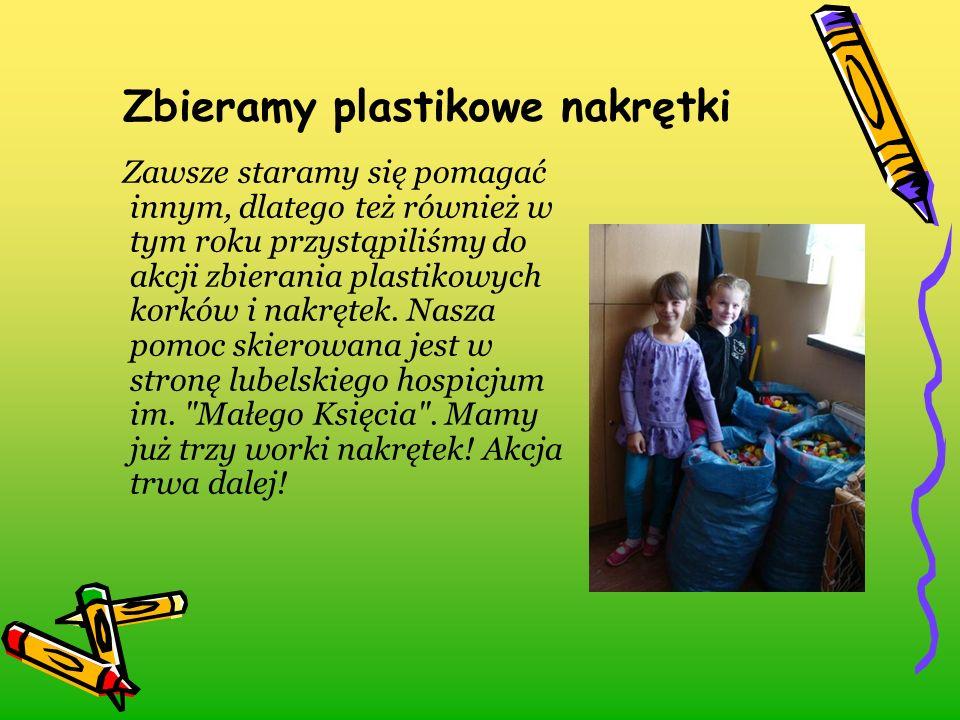Zbieramy plastikowe nakrętki Zawsze staramy się pomagać innym, dlatego też również w tym roku przystąpiliśmy do akcji zbierania plastikowych korków i