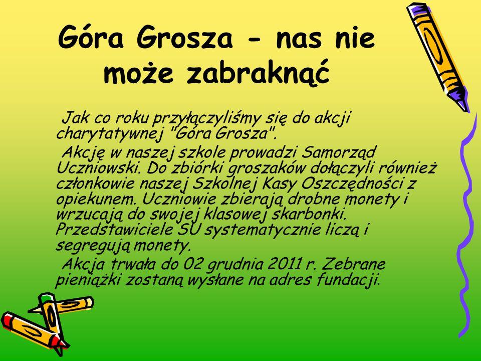 Góra Grosza - nas nie może zabraknąć Jak co roku przyłączyliśmy się do akcji charytatywnej