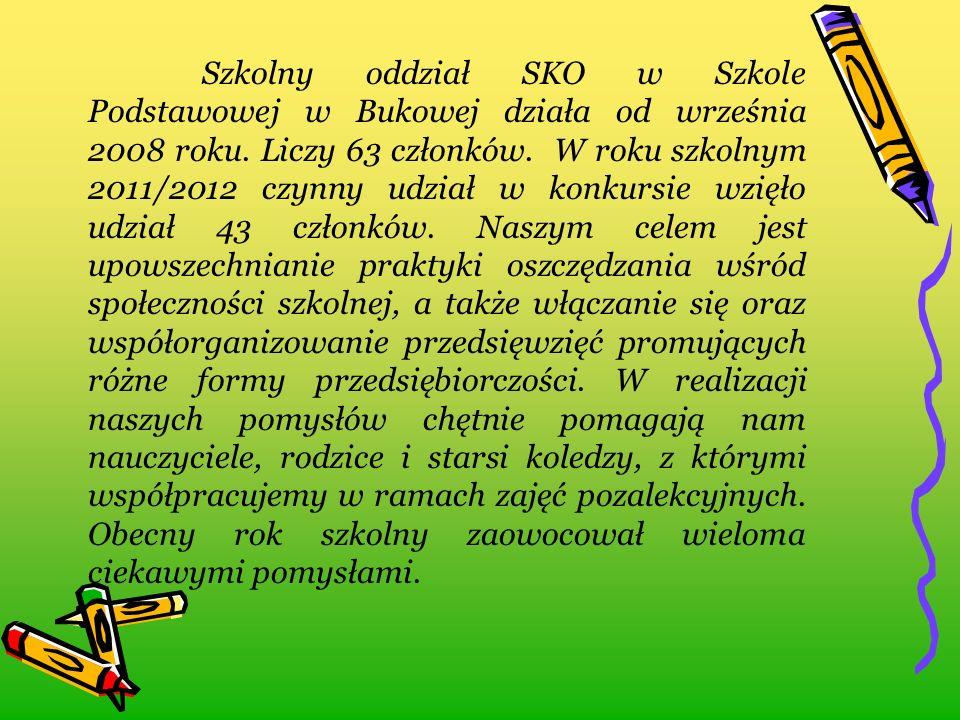 Szkolny oddział SKO w Szkole Podstawowej w Bukowej działa od września 2008 roku. Liczy 63 członków. W roku szkolnym 2011/2012 czynny udział w konkursi