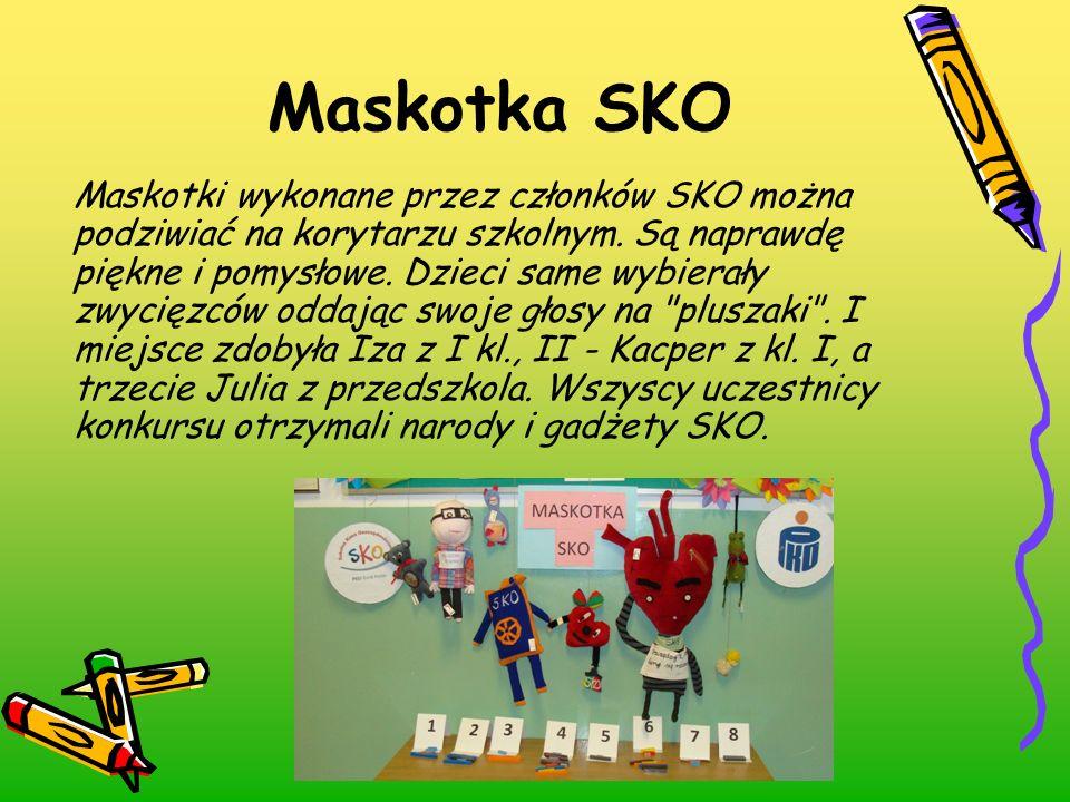 Maskotka SKO Maskotki wykonane przez członków SKO można podziwiać na korytarzu szkolnym. Są naprawdę piękne i pomysłowe. Dzieci same wybierały zwycięz