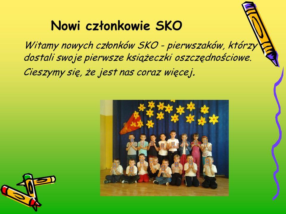 Nowi członkowie SKO Witamy nowych członków SKO - pierwszaków, którzy dostali swoje pierwsze książeczki oszczędnościowe. Cieszymy się, że jest nas cora