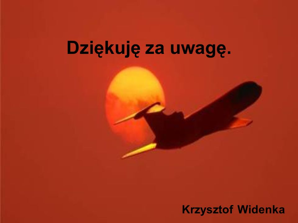 Dziękuję za uwagę. Krzysztof Widenka