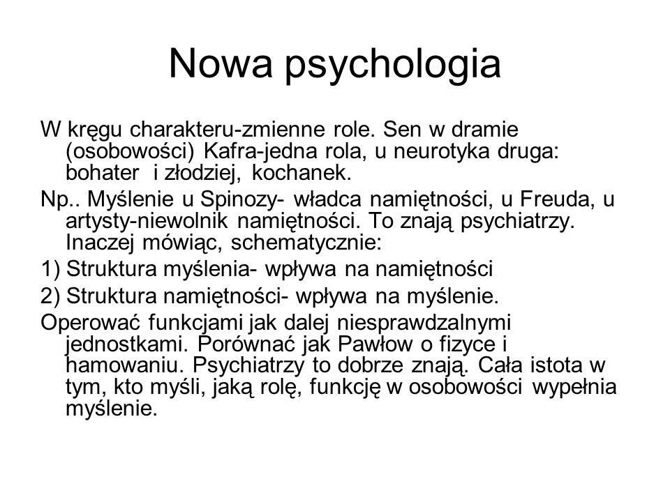 Nowa psychologia W kręgu charakteru-zmienne role. Sen w dramie (osobowości) Kafra-jedna rola, u neurotyka druga: bohater i złodziej, kochanek. Np.. My