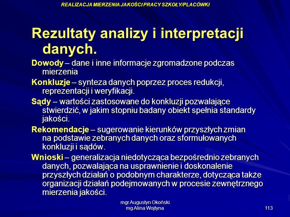 mgr Augustyn Okoński mg Alina Wojtyna 113 Rezultaty analizy i interpretacji danych. Dowody – dane i inne informacje zgromadzone podczas mierzenia Konk