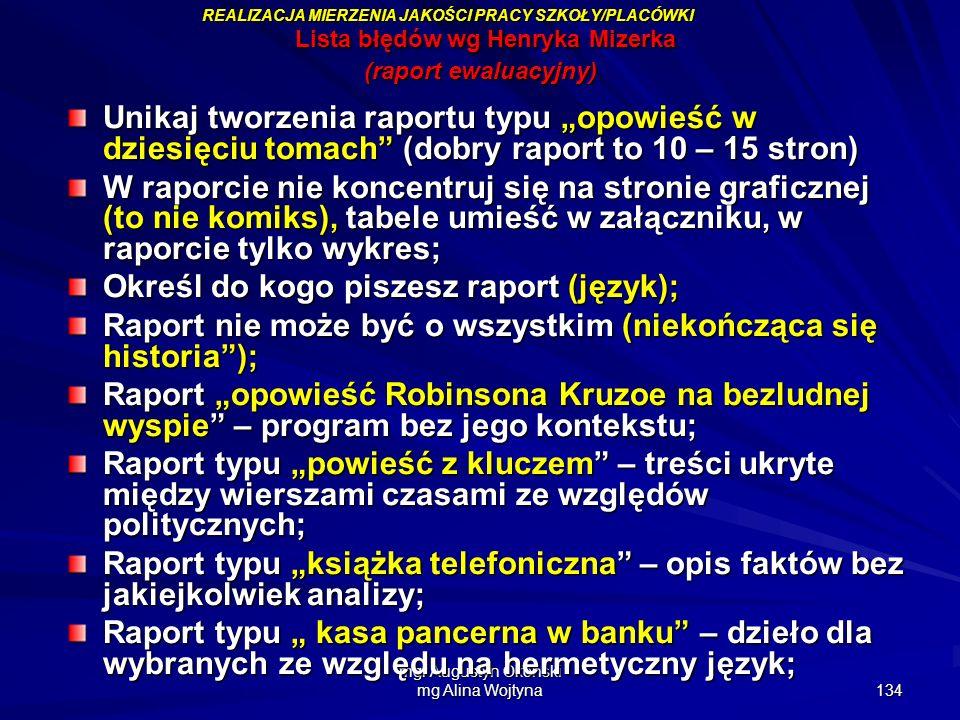 mgr Augustyn Okoński mg Alina Wojtyna 134 Lista błędów wg Henryka Mizerka (raport ewaluacyjny) Lista błędów wg Henryka Mizerka (raport ewaluacyjny) Un