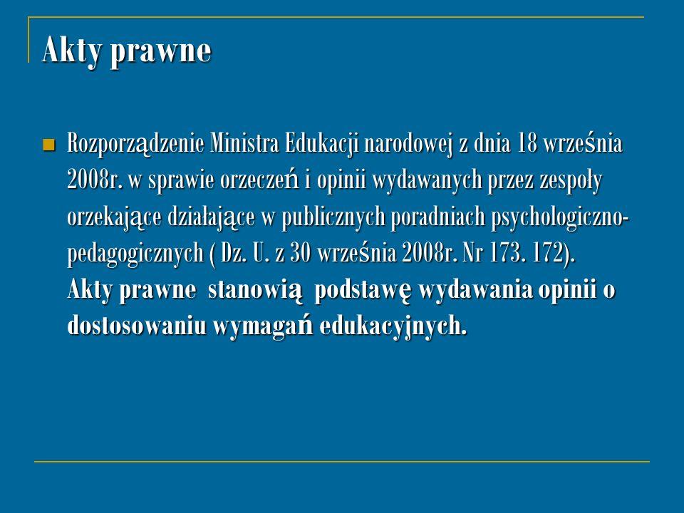 Akty prawne Rozporz ą dzenie Ministra Edukacji narodowej z dnia 18 wrze ś nia 2008r. w sprawie orzecze ń i opinii wydawanych przez zespoły orzekaj ą c