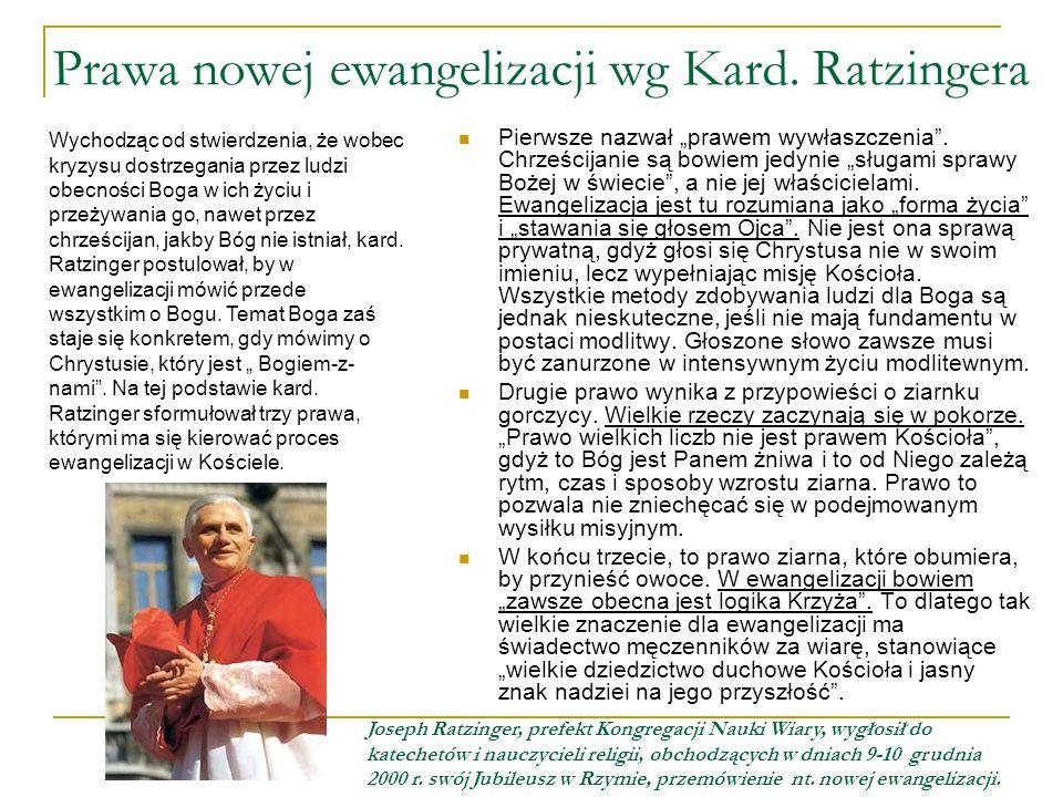 Prawa nowej ewangelizacji wg Kard. Ratzingera Pierwsze nazwał prawem wywłaszczenia. Chrześcijanie są bowiem jedynie sługami sprawy Bożej w świecie, a