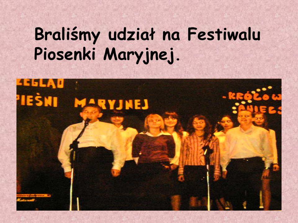 Braliśmy udział na Festiwalu Piosenki Maryjnej.