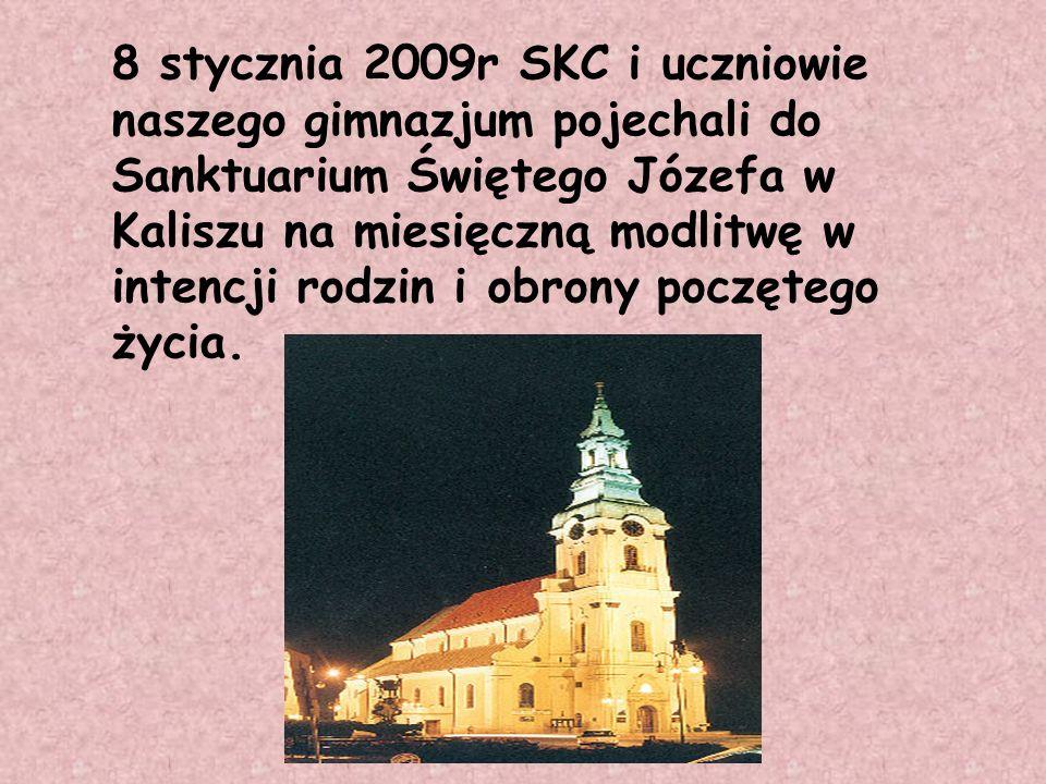 8 stycznia 2009r SKC i uczniowie naszego gimnazjum pojechali do Sanktuarium Świętego Józefa w Kaliszu na miesięczną modlitwę w intencji rodzin i obron