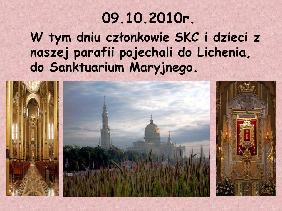 09.10.2010r. W tym dniu członkowie SKC i dzieci z naszej parafii pojechali do Lichenia, do Sanktuarium Maryjnego.