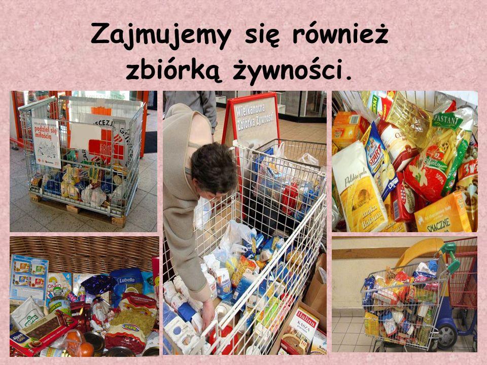 Zajmujemy się również zbiórką żywności.