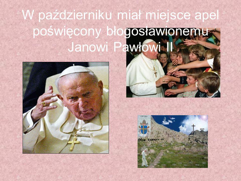 W październiku miał miejsce apel poświęcony błogosławionemu Janowi Pawłowi II