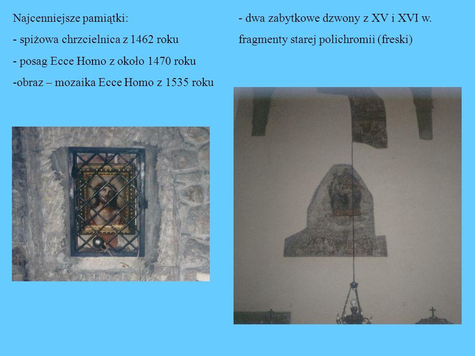 Najcenniejsze pamiątki: - spiżowa chrzcielnica z 1462 roku - posag Ecce Homo z około 1470 roku -obraz – mozaika Ecce Homo z 1535 roku - dwa zabytkowe