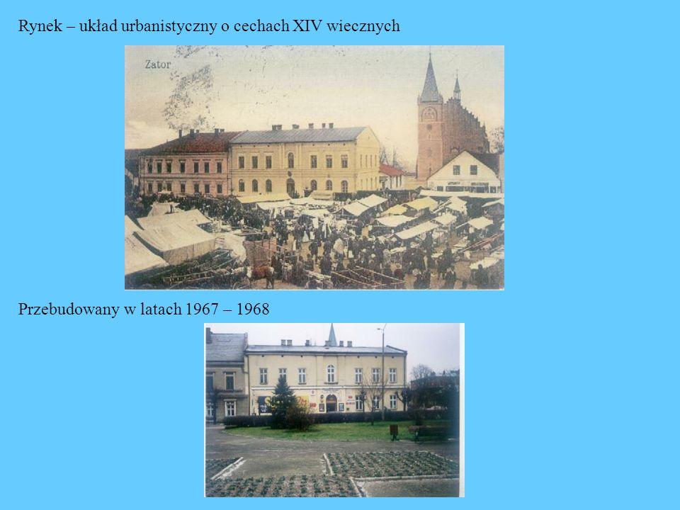 Rynek – układ urbanistyczny o cechach XIV wiecznych Przebudowany w latach 1967 – 1968