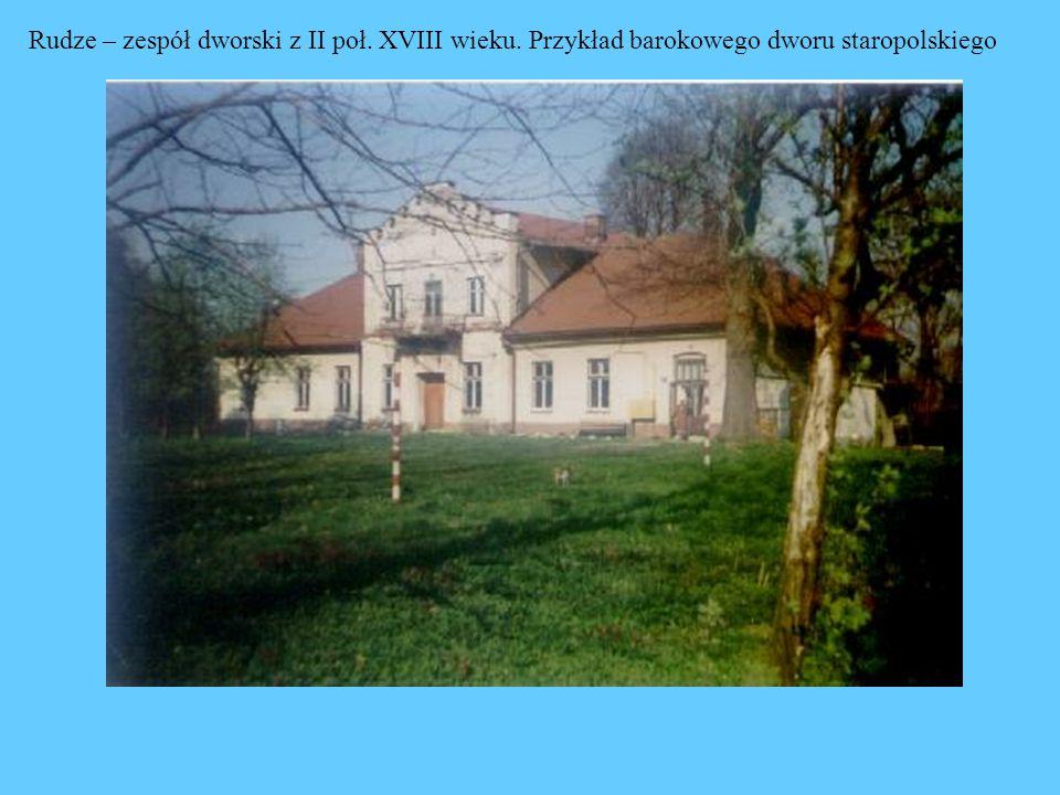 Rudze – zespół dworski z II poł. XVIII wieku. Przykład barokowego dworu staropolskiego