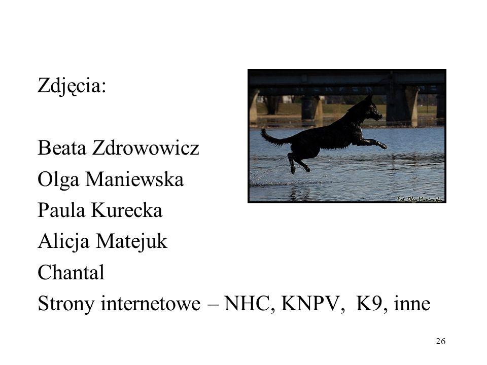 26 Zdjęcia: Beata Zdrowowicz Olga Maniewska Paula Kurecka Alicja Matejuk Chantal Strony internetowe – NHC, KNPV, K9, inne