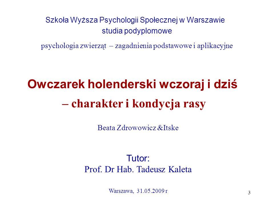 3 Owczarek holenderski wczoraj i dziś – charakter i kondycja rasy Szkoła Wyższa Psychologii Społecznej w Warszawie studia podyplomowe psychologia zwie