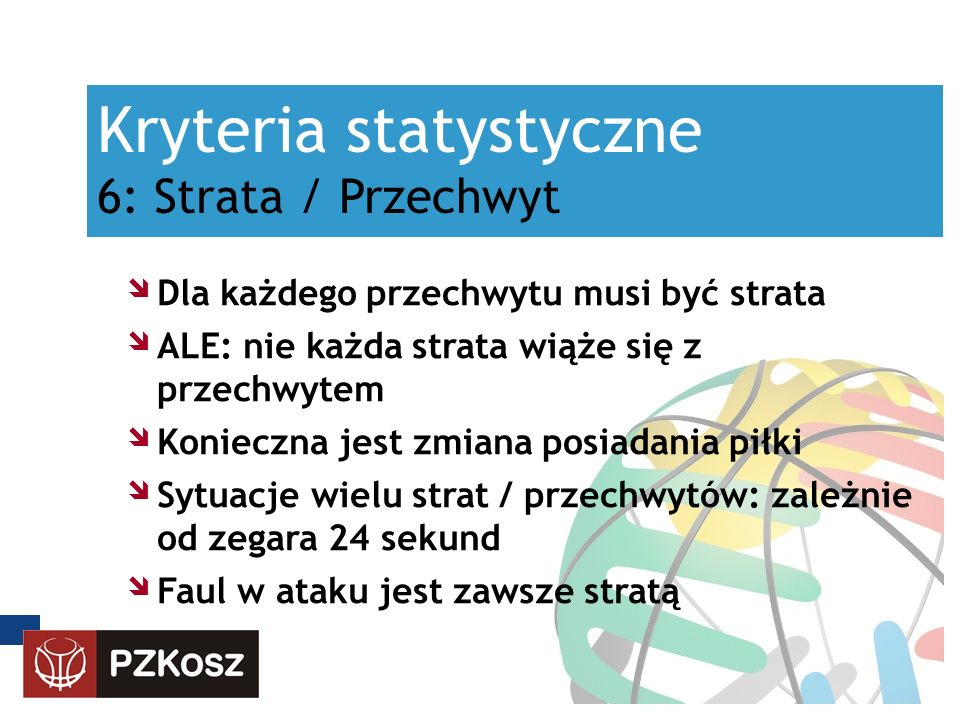 Kryteria statystyczne 6: Strata / Przechwyt Dla każdego przechwytu musi być strata ALE: nie każda strata wiąże się z przechwytem Konieczna jest zmiana
