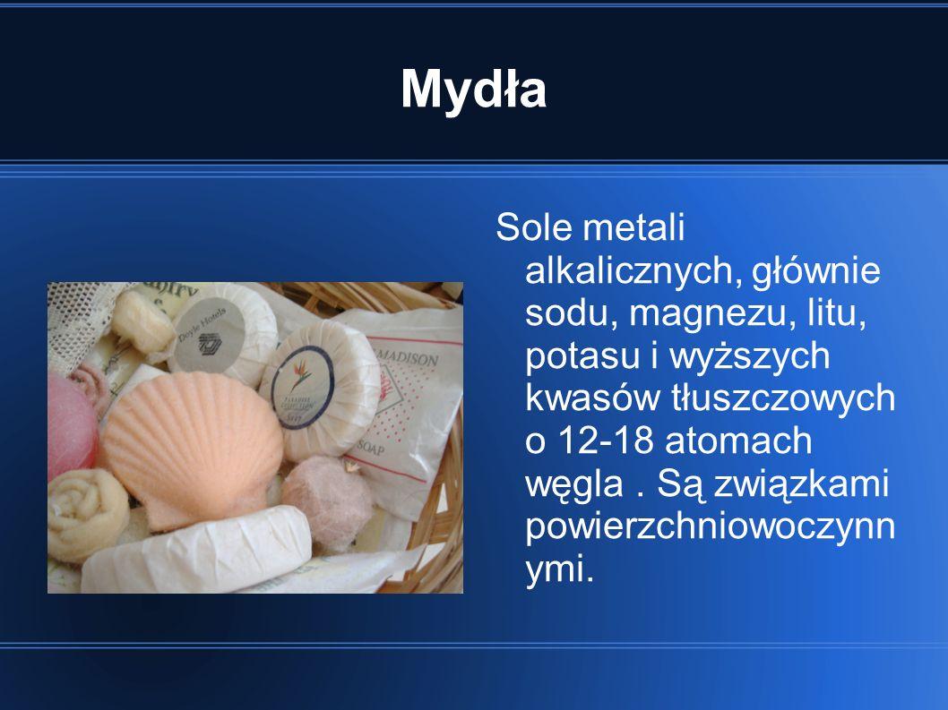Mydła Sole metali alkalicznych, głównie sodu, magnezu, litu, potasu i wyższych kwasów tłuszczowych o 12-18 atomach węgla. Są związkami powierzchniowoc