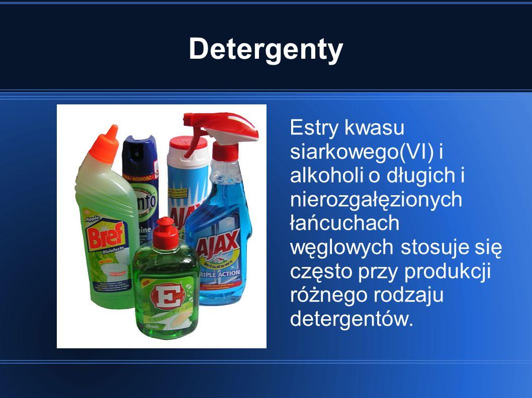 Detergenty Estry kwasu siarkowego(VI) i alkoholi o długich i nierozgałęzionych łańcuchach węglowych stosuje się często przy produkcji różnego rodzaju