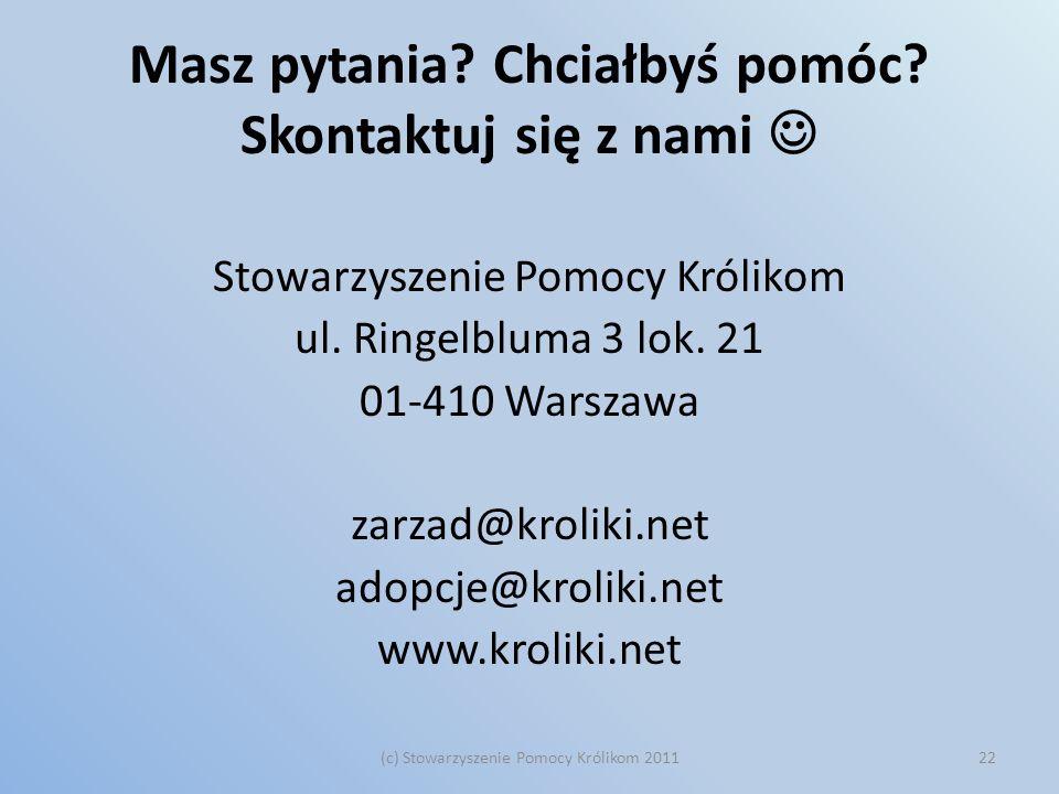 Masz pytania? Chciałbyś pomóc? Skontaktuj się z nami Stowarzyszenie Pomocy Królikom ul. Ringelbluma 3 lok. 21 01-410 Warszawa zarzad@kroliki.net adopc