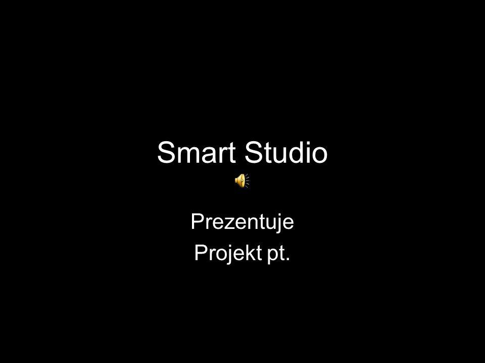 Smart Studio Prezentuje Projekt pt.