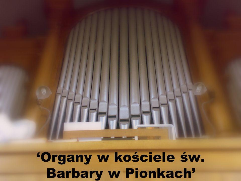Organy w kościele św. Barbary w Pionkach
