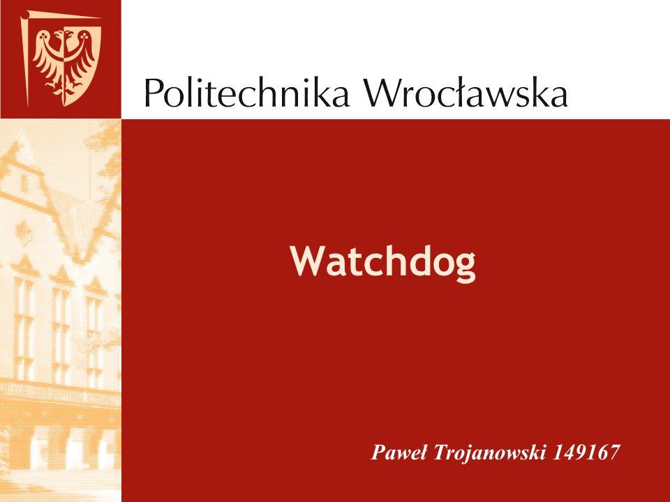 Przykładowe komendy Aktywacja watchdoga MOV #WDTPW+WDTCNTCL,&WDTCTL Zmiana przerwania watchdoga MOV #WDTPW+WDTCNTL+WDTSSEL,&WDTCTL Zatrzymanie watchdoga MOV #WDTPW+WDTHOLD,&WDTCTL