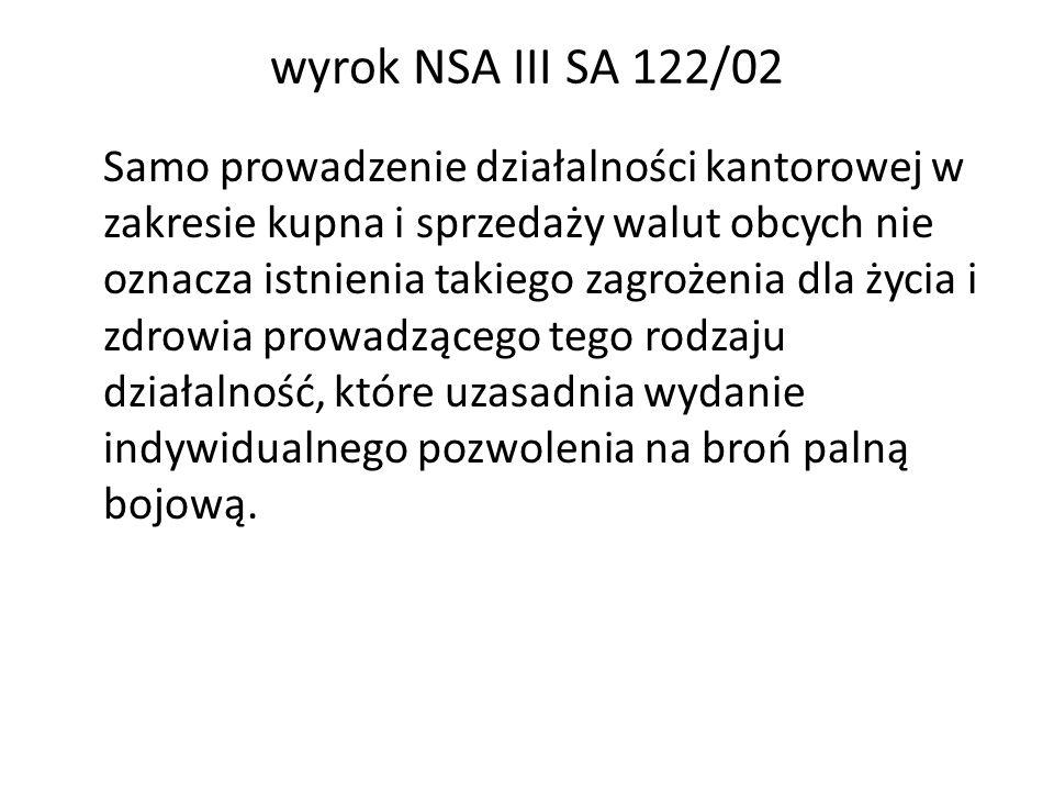 wyrok NSA III SA 122/02 Samo prowadzenie działalności kantorowej w zakresie kupna i sprzedaży walut obcych nie oznacza istnienia takiego zagrożenia dl