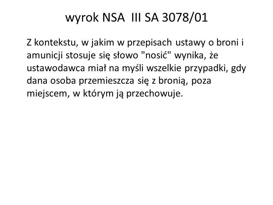 wyrok NSA III SA 3078/01 Z kontekstu, w jakim w przepisach ustawy o broni i amunicji stosuje się słowo