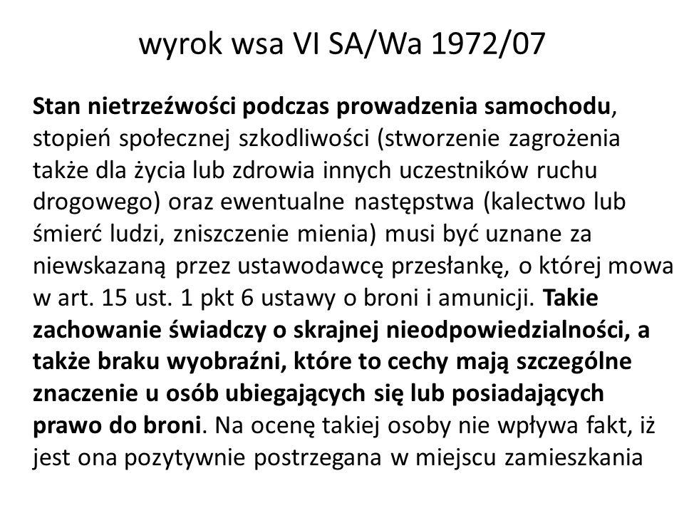wyrok wsa VI SA/Wa 1972/07 Stan nietrzeźwości podczas prowadzenia samochodu, stopień społecznej szkodliwości (stworzenie zagrożenia także dla życia lu