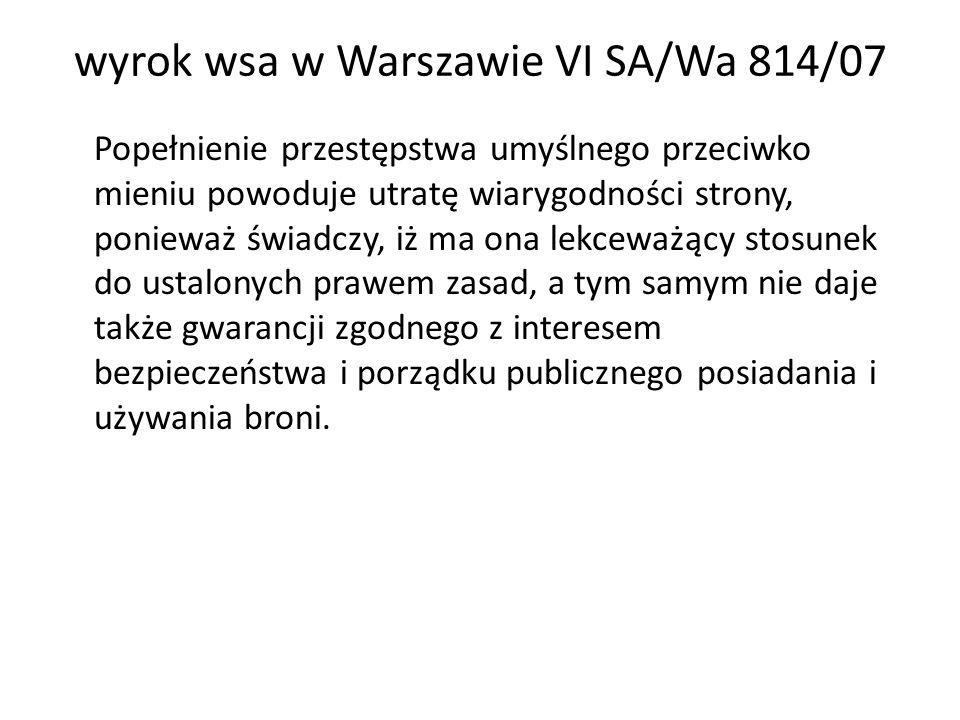wyrok wsa w Warszawie VI SA/Wa 814/07 Popełnienie przestępstwa umyślnego przeciwko mieniu powoduje utratę wiarygodności strony, ponieważ świadczy, iż