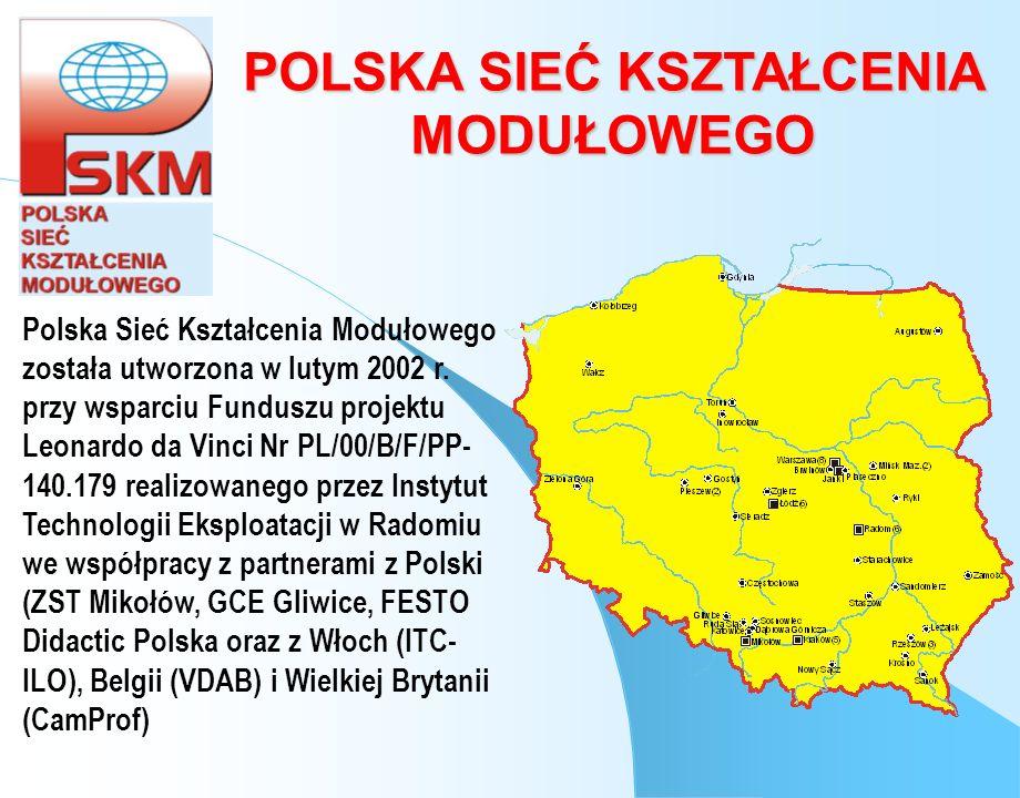 POLSKA SIEĆ KSZTAŁCENIA MODUŁOWEGO Polska Sieć Kształcenia Modułowego została utworzona w lutym 2002 r. przy wsparciu Funduszu projektu Leonardo da Vi