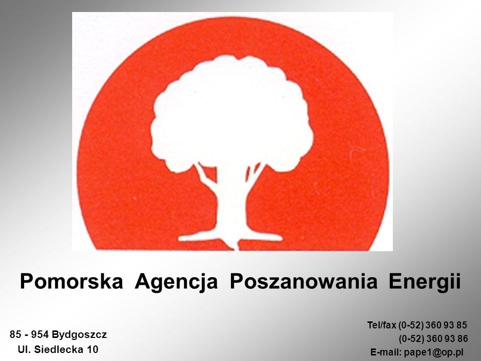 Pomorska Agencja Poszanowania Energii 85 - 954 Bydgoszcz Ul. Siedlecka 10 Tel/fax (0-52) 360 93 85 (0-52) 360 93 86 E-mail: pape1@op.pl
