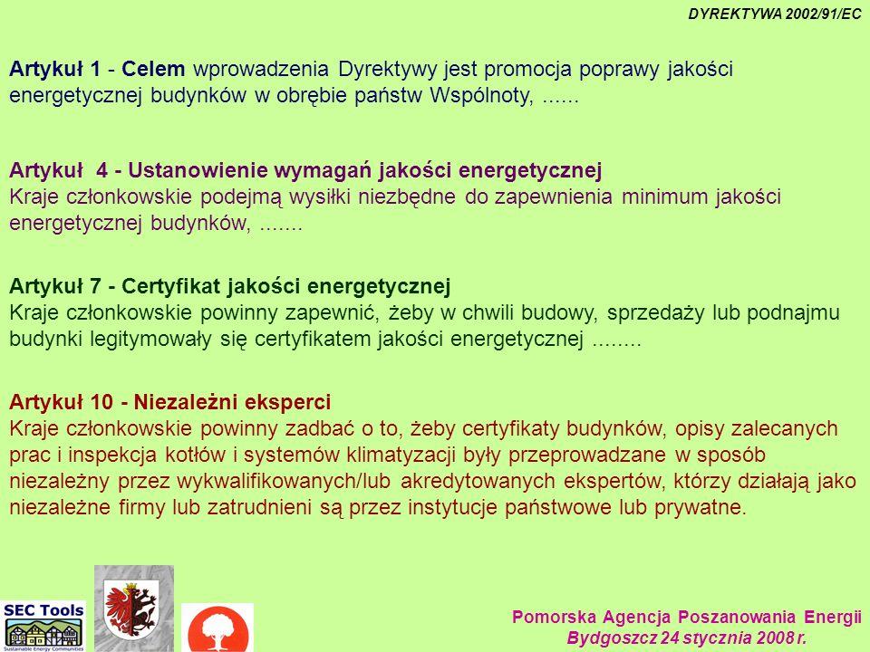 Pomorska Agencja Poszanowania Energii Bydgoszcz 24 stycznia 2008 r. Dyrektywa 2 Artykuł 1 - Celem wprowadzenia Dyrektywy jest promocja poprawy jakości