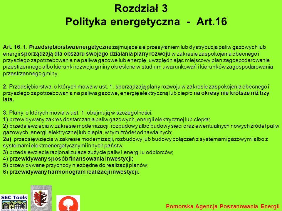 Prawo energet. – 2 Rozdział 3 Polityka energetyczna - Art.16 Art. 16. 1. Przedsiębiorstwa energetyczne zajmujące się przesyłaniem lub dystrybucją pali
