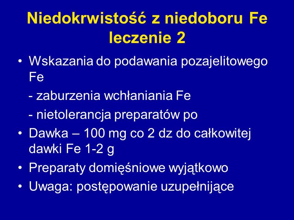 Niedokrwistość z niedoboru Fe leczenie 2 Wskazania do podawania pozajelitowego Fe - zaburzenia wchłaniania Fe - nietolerancja preparatów po Dawka – 10