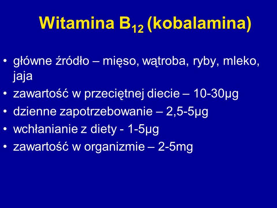 Witamina B 12 (kobalamina) główne źródło – mięso, wątroba, ryby, mleko, jaja zawartość w przeciętnej diecie – 10-30µg dzienne zapotrzebowanie – 2,5-5µ
