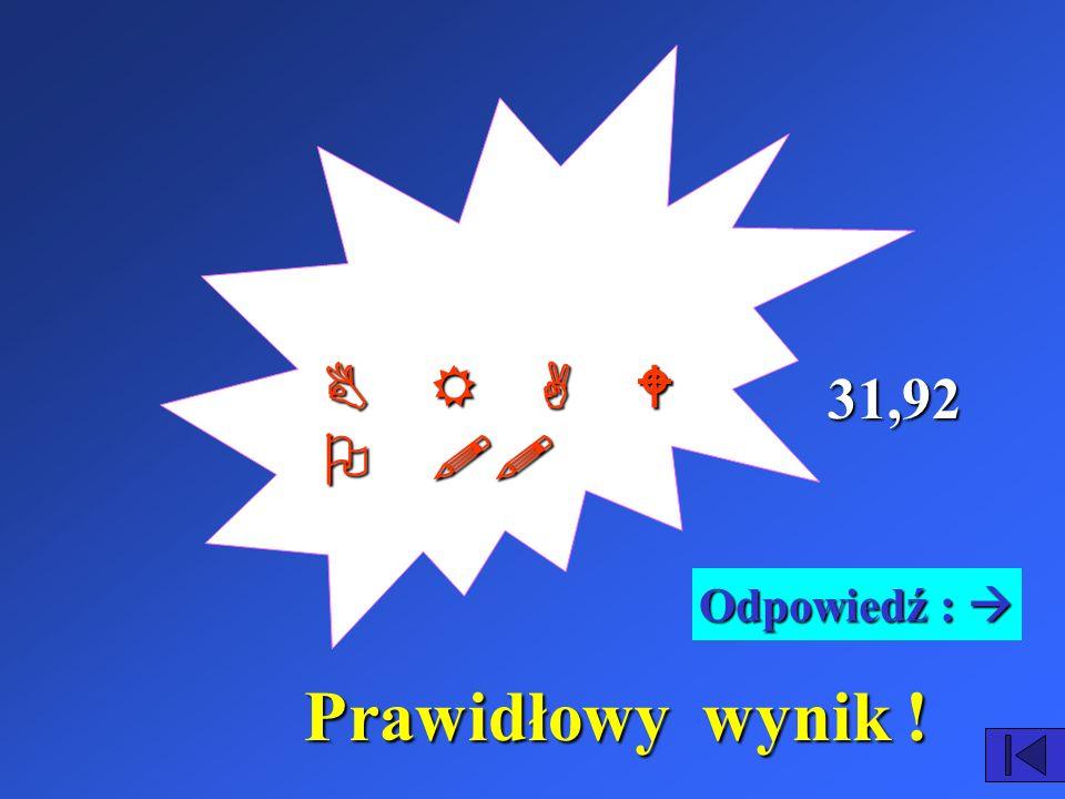 Powrót Powrót AAAA BBBB 0 0 1 2, 4 8, 7 2 1 0, 8 2 913, 12,4 10,8 401 8,72 1, Wybierz prawidłowe rozwiązanie tego zadania c z y Rozwiązanie: