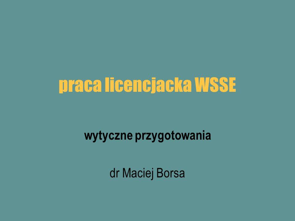 praca licencjacka WSSE wytyczne przygotowania dr Maciej Borsa