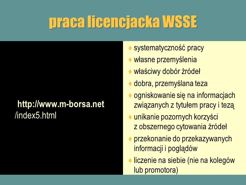 praca licencjacka WSSE http://www.m-borsa.net /index5.html systematyczność pracy własne przemyślenia właściwy dobór źródeł dobra, przemyślana teza ogn