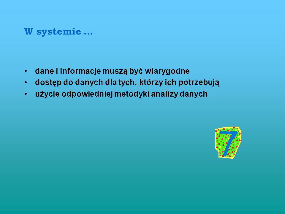 Zasada 7 Skuteczne decyzje opierają się na analizie danych i informacji. ZAPISY Podejmowanie decyzji opartych na faktach
