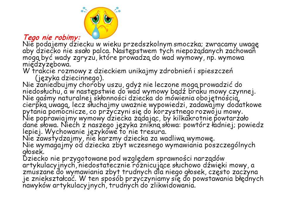 Bibliografia: Demel G., Minimum logopedyczne nauczyciela przedszkola, WSiP 2005 r.