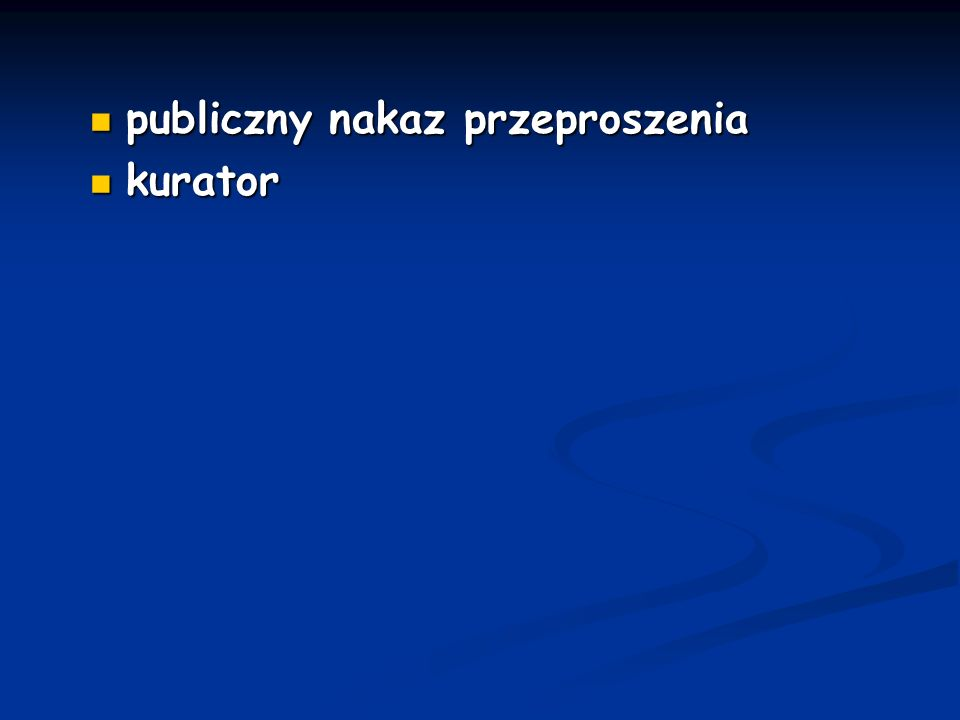 publiczny nakaz przeproszenia publiczny nakaz przeproszenia kurator kurator