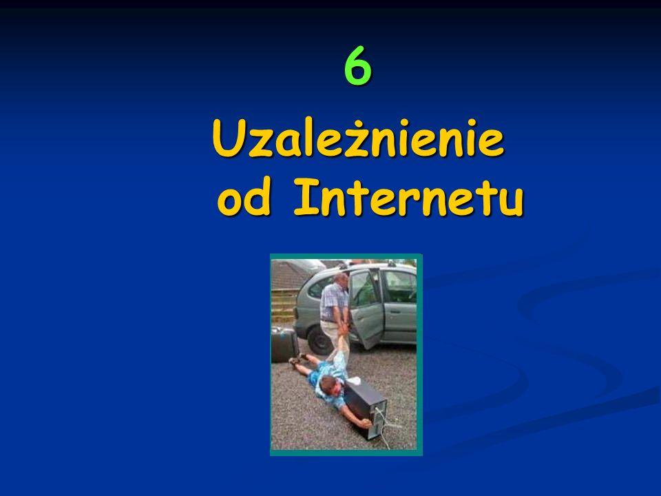 6 Uzależnienie od Internetu