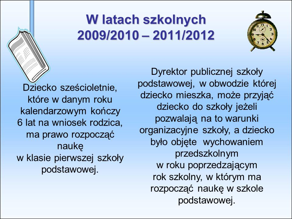 Obniżenie wieku obowiązku szkolnego Od 1 września 2009r.