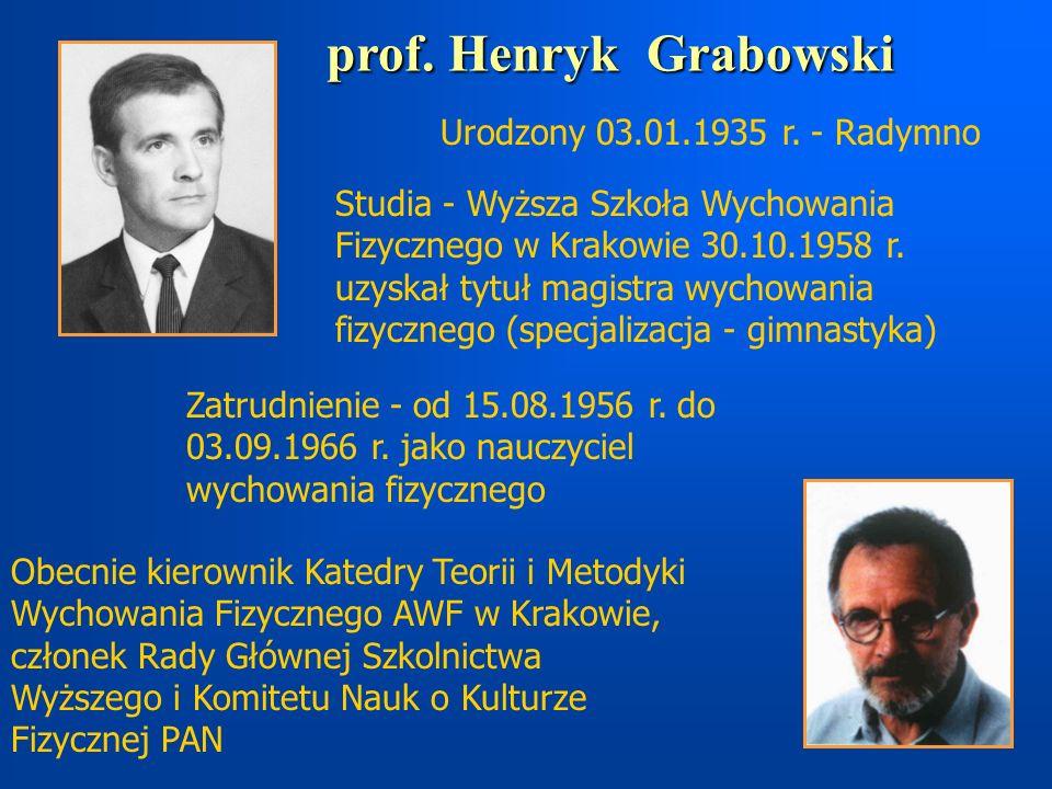 Urodzony 03.01.1935 r. - Radymno Studia - Wyższa Szkoła Wychowania Fizycznego w Krakowie 30.10.1958 r. uzyskał tytuł magistra wychowania fizycznego (s