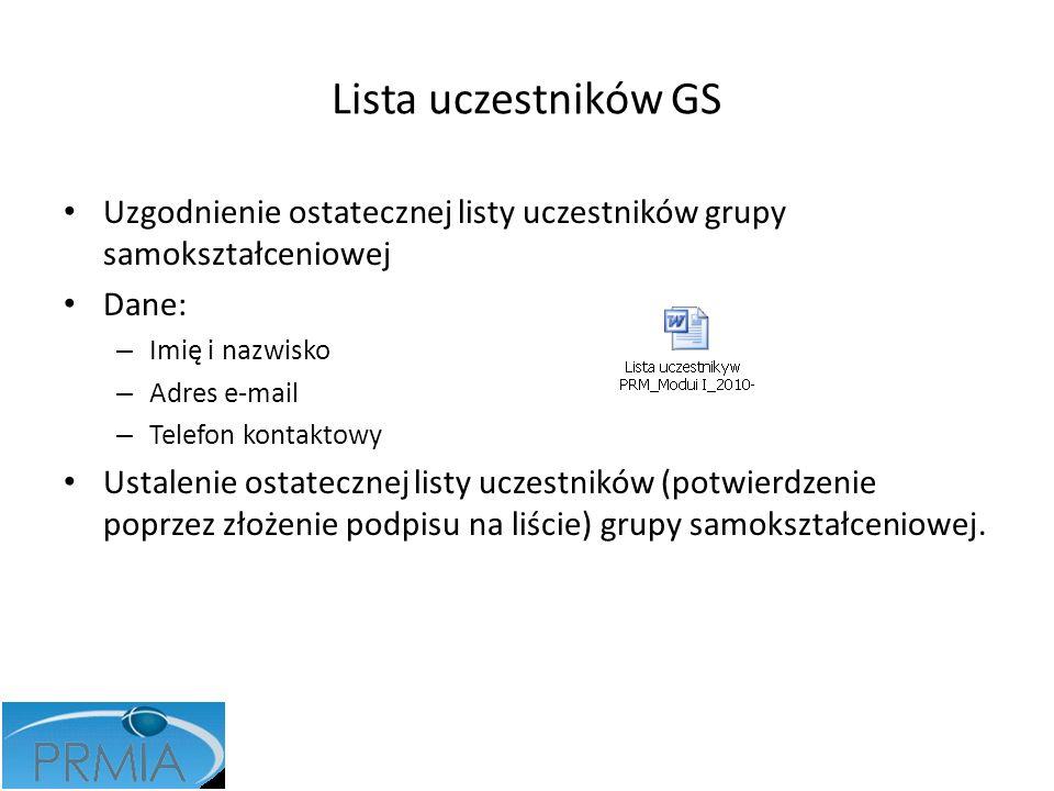 Lista uczestników GS Uzgodnienie ostatecznej listy uczestników grupy samokształceniowej Dane: – Imię i nazwisko – Adres e-mail – Telefon kontaktowy Us
