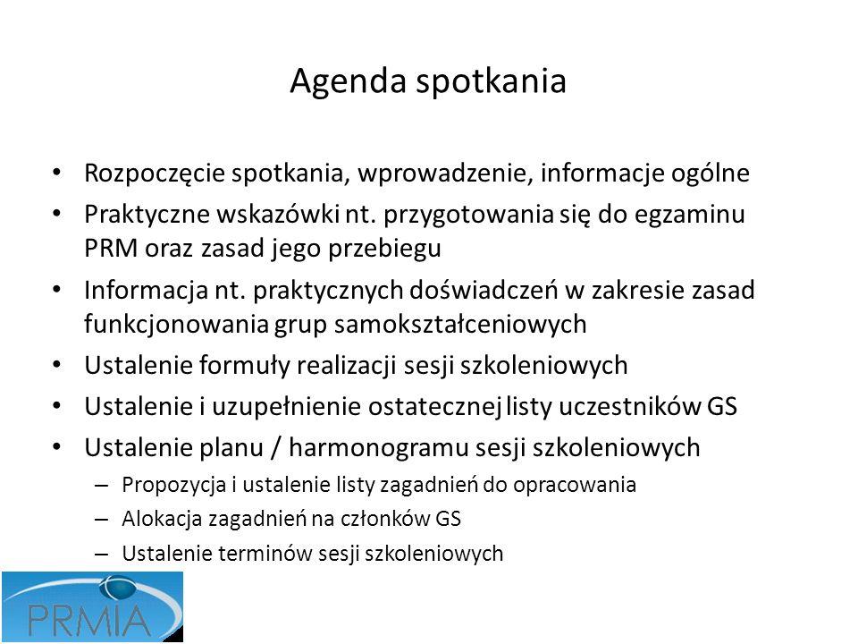 Agenda spotkania Rozpoczęcie spotkania, wprowadzenie, informacje ogólne Praktyczne wskazówki nt. przygotowania się do egzaminu PRM oraz zasad jego prz